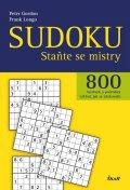 Gordon Peter, Longo Frank: Sudoku - Staňte se mistry - 800 luštěnek a podrobný výklad, jak se zdokonal