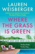 Weisbergerová Lauren: Where the Grass Is Green