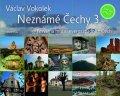 Vokolek Václav: Neznámé Čechy 3 - Posvátná místa severozápadních Čech
