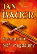 Bauer Jan: Evangelium Máří Magdalény