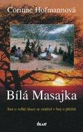 Hofmannová Corinne: Bílá Masajka - 4. vydání