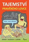 Nováková Iva: Tajemství pravěkého lovce - Záhady * Hledačky * Luštění
