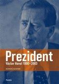 Kaiser Daniel: Prezident Václav Havel 1990–2003