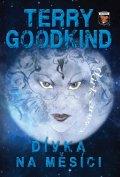 Goodkind Terry: Dívka na měsíci