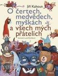 Kahoun Jiří: O čertech, medvědech, myškách a všech mých přátelích - Nejkrásnější příběhy