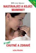 Hofhanzlová Judita MUDR.: Nastávající a kojící maminky si vaří chutně a zdravě