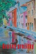 kolektiv autorů: Krásný prožitky