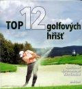 Teuber René, Ehrenberger Ilja: Top 12 golfových hřišť ČR