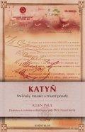 Paul Allen: Katyň - Stalinský masakr a triumf pravdy