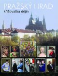 neuveden: Pražský hrad - křižovatka dějin