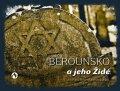 Rosenbaumová Jindřiška a kolektiv: Berounsko a jeho Židé