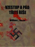 Shirer William L.: Vzestup a pád třetí říše