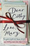 Conlon Catherine: Dear Cathy ... Love, Mary : The Year We Grew Up - Tender, Funny and Reveali