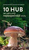 Schuster Gerhard, Schneiderová Christine,: 10 hub - Jak najít a určit nejčastější druhy