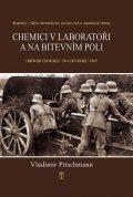 Pitschmann Vladimír: Chemici v laboratoři a na bitevním poli - Kapitoly z dějin chemických, toxi