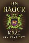 Bauer Jan: Král má starosti