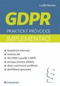 Nezmar Luděk: GDPR - Praktický průvodce implementací