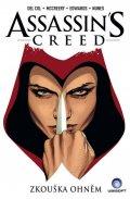 Del Col Anthony, McCreery Conor,: Assassins Creed - Zkouška ohněm