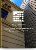 Salingaros Nikos A.: Sjednocená teorie architektury - Forma, jazyk, komplexita