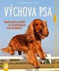 Schlegl-Koflerová Katharina: Výchova psa - Radostné soužití se čtyřnohým kamarádem