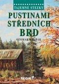 Dvořák Otomar: Tajemné stezky - Pustinami středních Brd