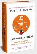 Sharma Robin S.: Klub ranních vítězů - Tajemství radostného, bohatého a tvořivého života