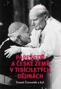 Černušák Tomáš: Papežství a české země v tisíciletých dějinách