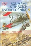 Šnajdr Miroslav: Soumrak stíhacích dvouplošníků 2 - Španělsko-severní bojiště 1937