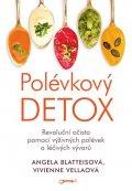 Blatteisová Angela, Vellaová Vivienne,: Polévkový detox - Revoluční očista pomocí výživných polévek a léčivých výva