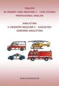 Baumruková Irena: Angličtina v urgentní medicíně 3 / English in Urgent Care Medicine 3