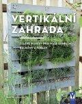 Staffler Martin: Vertikální zahrada - Zelené nápady pro malé zahrádky, balkony a terasy