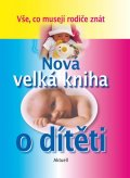 kolektiv autorů: Nová velká kniha o dítěti
