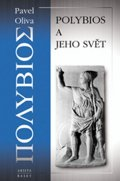 Oliva Pavel: Polybios a jeho svět