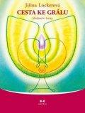 Lockerová Jiřina: Cesta ke grálu - Meditační karty + CD