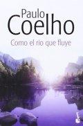 Coelho Paulo: Como el río que fluye