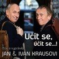 Kraus Jan, Kraus Ivan,: Kraus: Učit se, učit se... ! - CD
