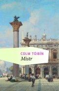 Tóibín Colm: Mistr