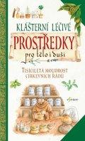 Zanoncelliová Anastasia: Klášterní léčivé prostředky pro tělo i duši