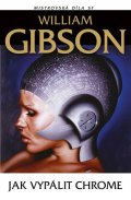 Gibson William: Jak vypálit Chrome