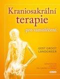 Landeweer Gert Groot: Kraniosakrální terapie pro samoléčení - Jednoduchá cvičení pro energii a zd
