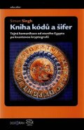 Singh Simon: Kniha kódů a šifer - Tajná komunikace od starého Egypta po kvantovou krypto