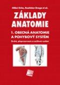 Grim Miloš, Druga Rastislav: Základy anatomie 1 - Obecná anatomie a pohybový systém
