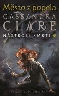 Clareová Cassandra: Město z popela - Nástroje smrti 2