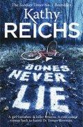 Reichs Kathy: Bones Never Lie
