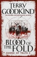 Goodkind Terry: Blood of The Fold : Book 3 The Sword of Truth