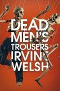 Welsh Irvine: Dead Men´s Trousers