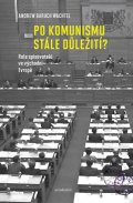 Wachtel Andrew Baruch: Po komunismu stále důležití? - Role spisovatelů ve východní Evropě
