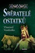 Vondruška Vlastimil: Sběratelé ostatků