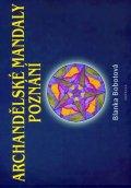 Bobotová Blanka: Archandělské mandaly poznání