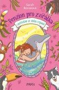 Bosseová Sarah: Penzion pro zvířátka 2: I delfínům se občas stýská!